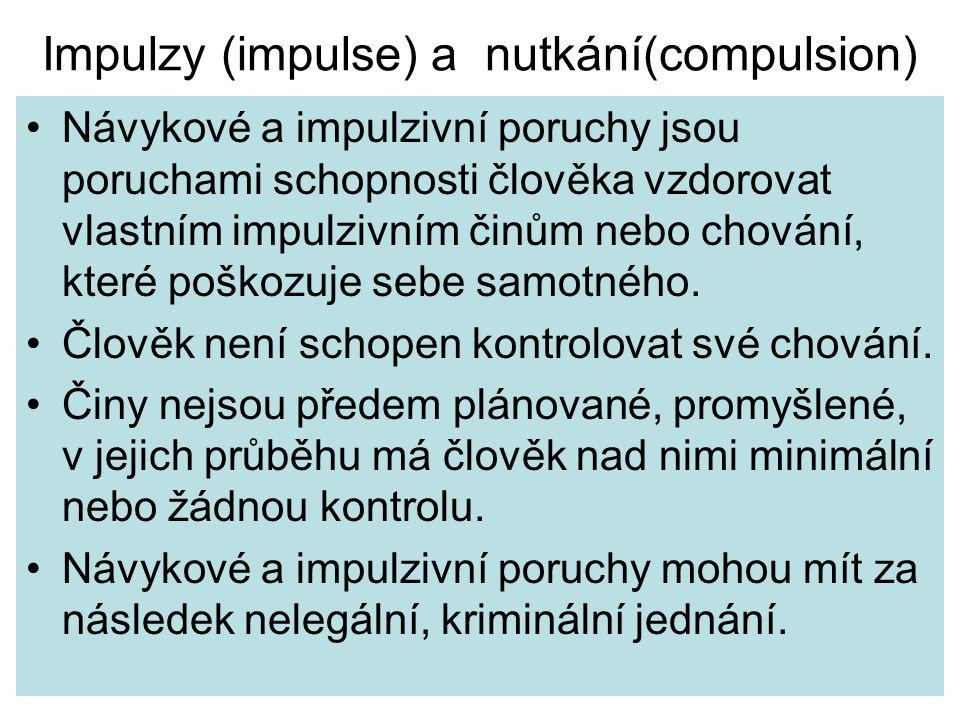 Impulzy (impulse) a nutkání(compulsion)