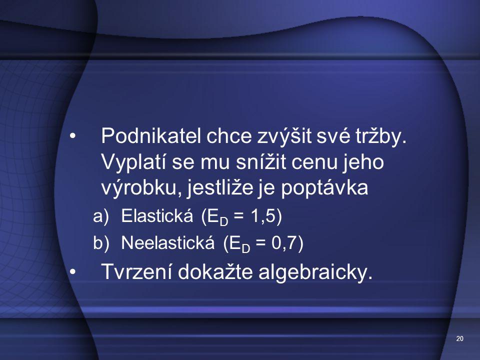 Tvrzení dokažte algebraicky.