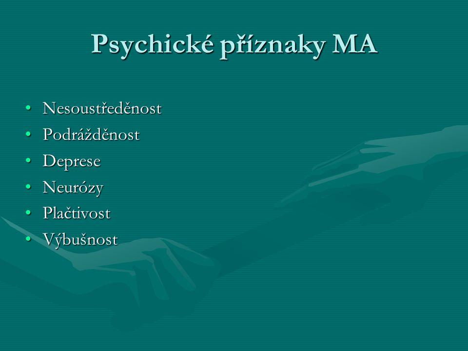 Psychické příznaky MA Nesoustředěnost Podrážděnost Deprese Neurózy