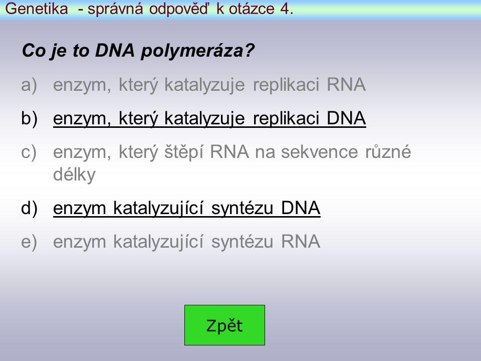 Genetika - správná odpověď k otázce 4.