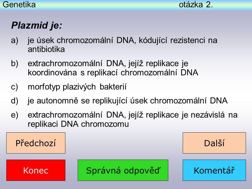 Plazmid je: Genetika otázka 2.