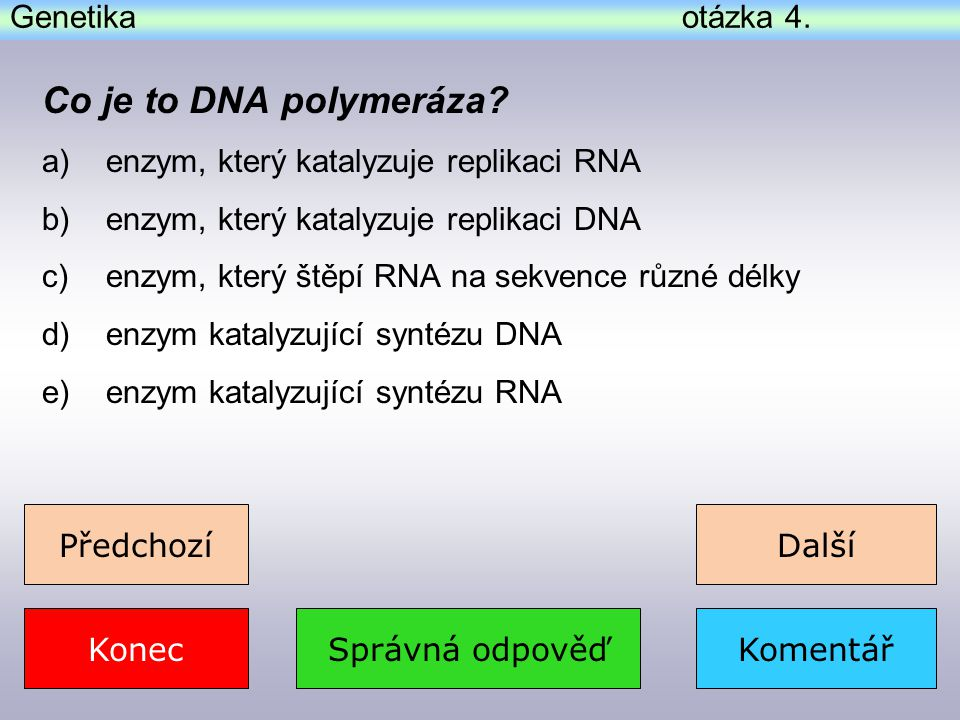 Co je to DNA polymeráza Genetika otázka 4.