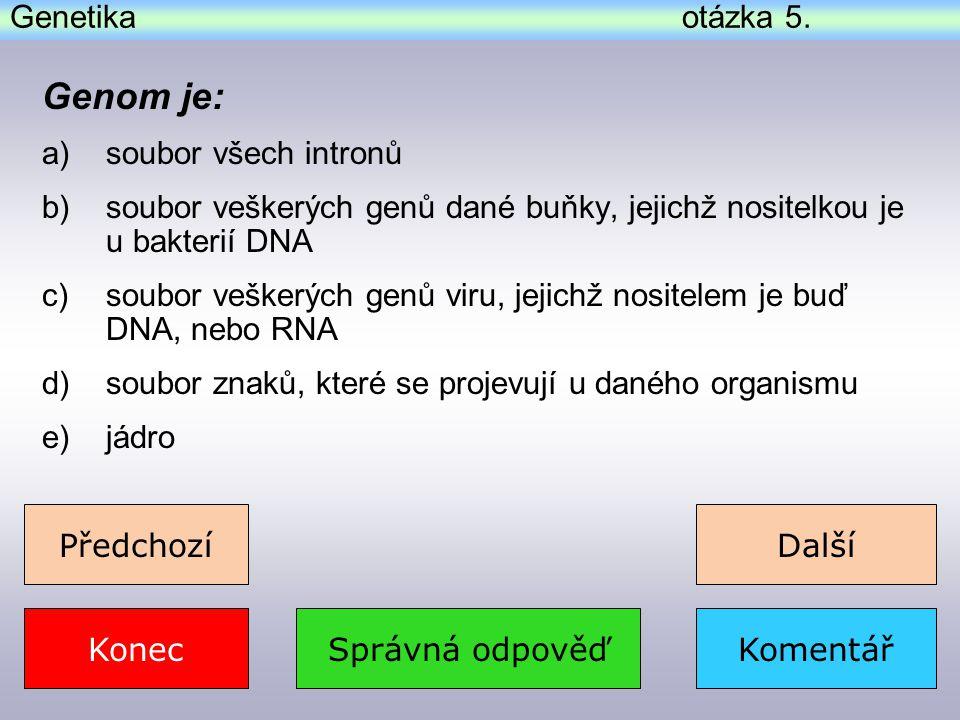 Genom je: Genetika otázka 5. soubor všech intronů