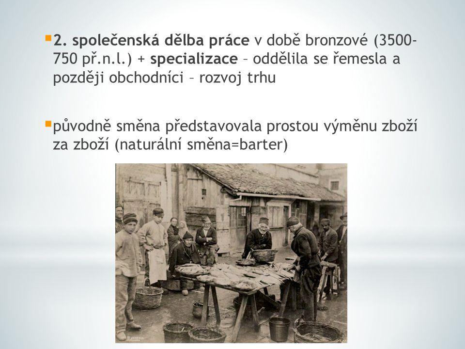 2. společenská dělba práce v době bronzové (3500- 750 př. n. l