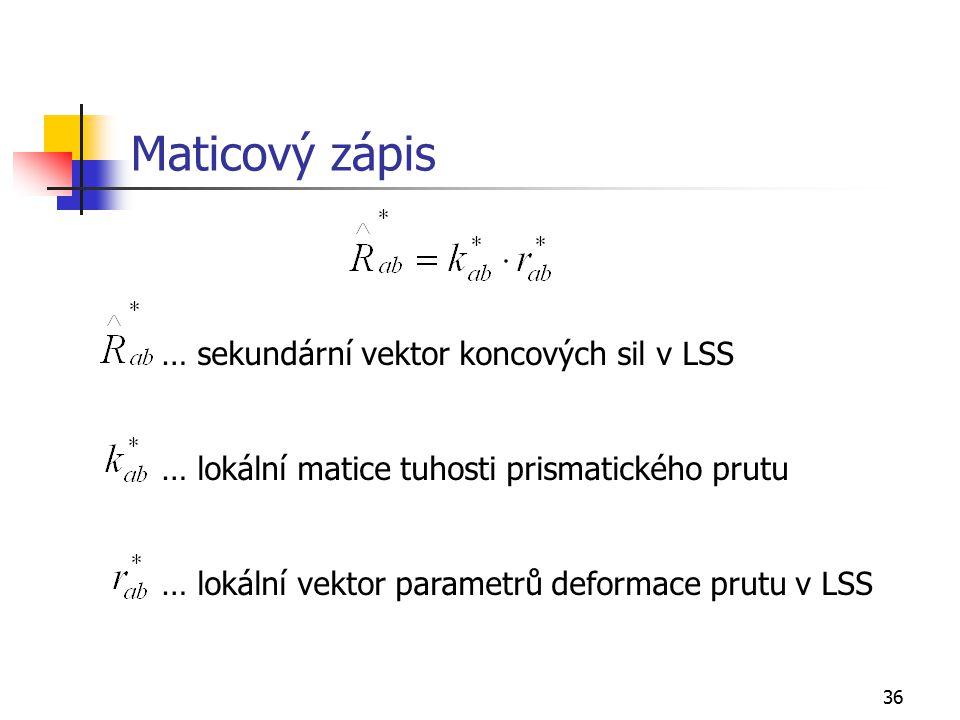 Maticový zápis … sekundární vektor koncových sil v LSS