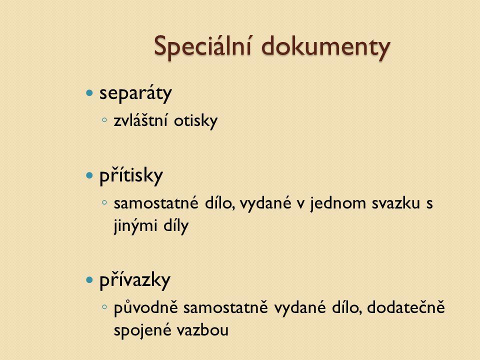 Speciální dokumenty separáty přítisky přívazky zvláštní otisky