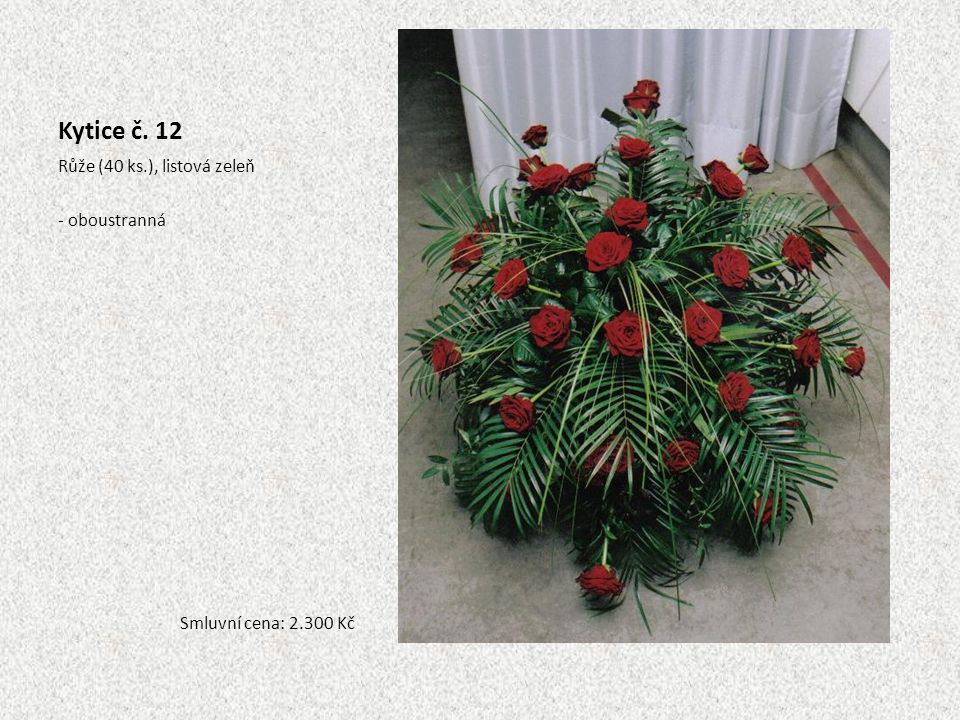 Kytice č. 12 Růže (40 ks.), listová zeleň - oboustranná