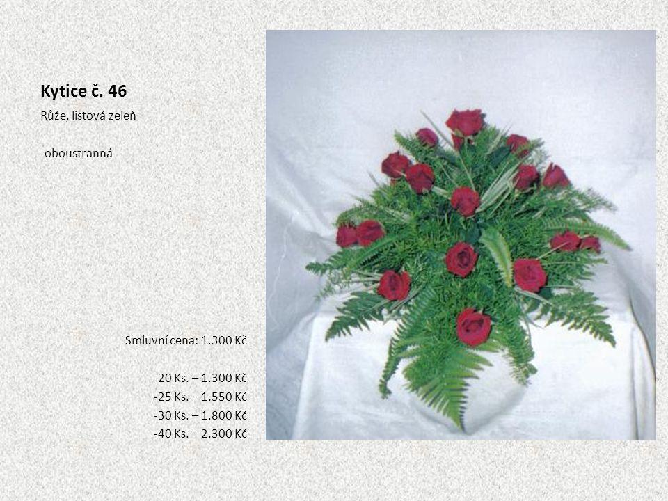 Kytice č. 46 Růže, listová zeleň oboustranná Smluvní cena: 1.300 Kč