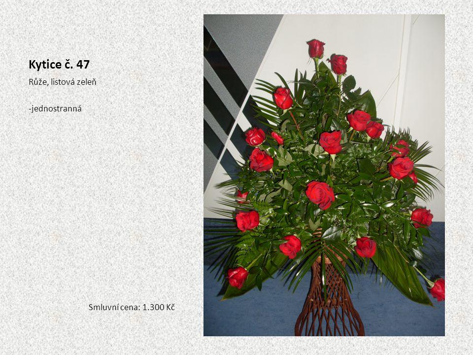 Kytice č. 47 Růže, listová zeleň jednostranná Smluvní cena: 1.300 Kč