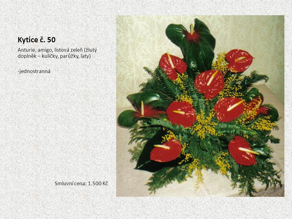 Kytice č. 50 Anturie, amigo, listová zeleň (žlutý doplněk – kuličky, parůžky, laty) jednostranná.