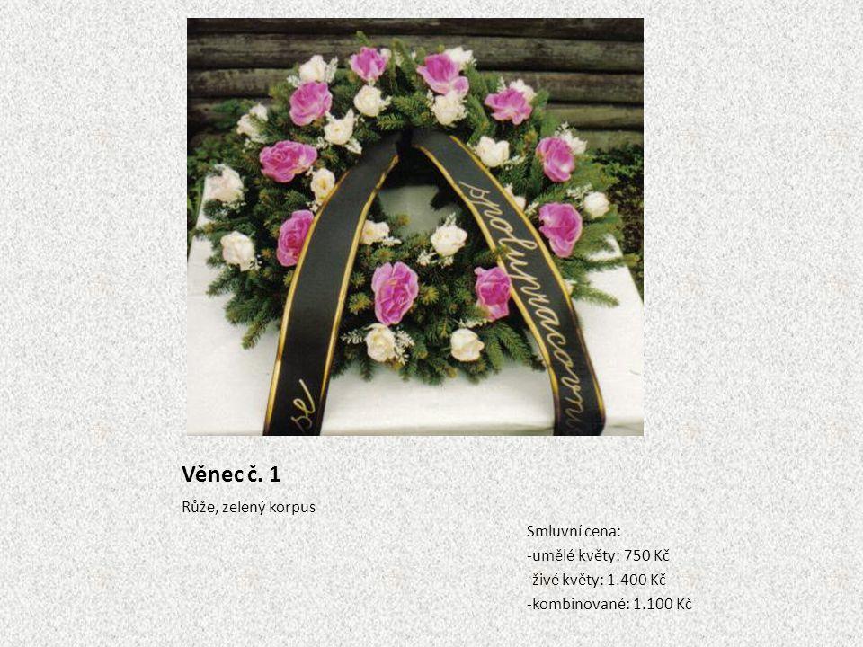 Věnec č. 1 Růže, zelený korpus Smluvní cena: -umělé květy: 750 Kč
