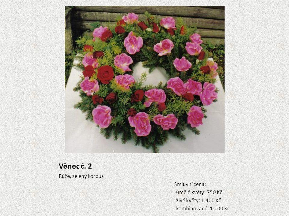 Věnec č. 2 Růže, zelený korpus Smluvní cena: -umělé květy: 750 Kč
