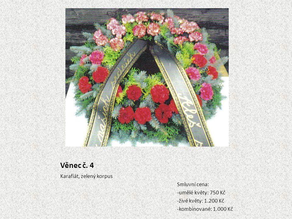 Věnec č. 4 Karafiát, zelený korpus Smluvní cena: -umělé květy: 750 Kč