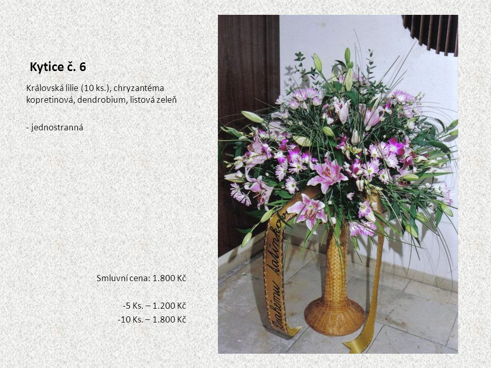 Kytice č. 6 Královská lilie (10 ks.), chryzantéma kopretinová, dendrobium, listová zeleň. - jednostranná.