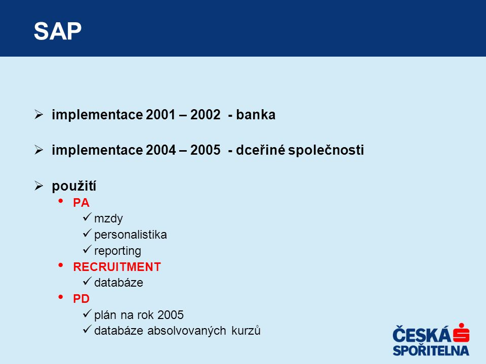 SAP implementace 2001 – 2002 - banka