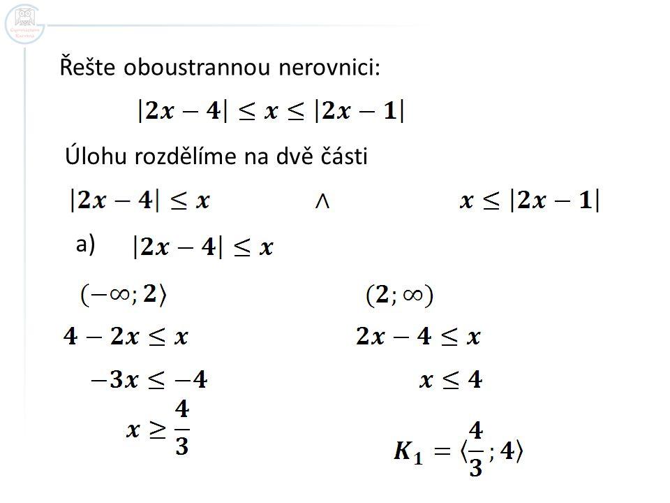 Řešte oboustrannou nerovnici: