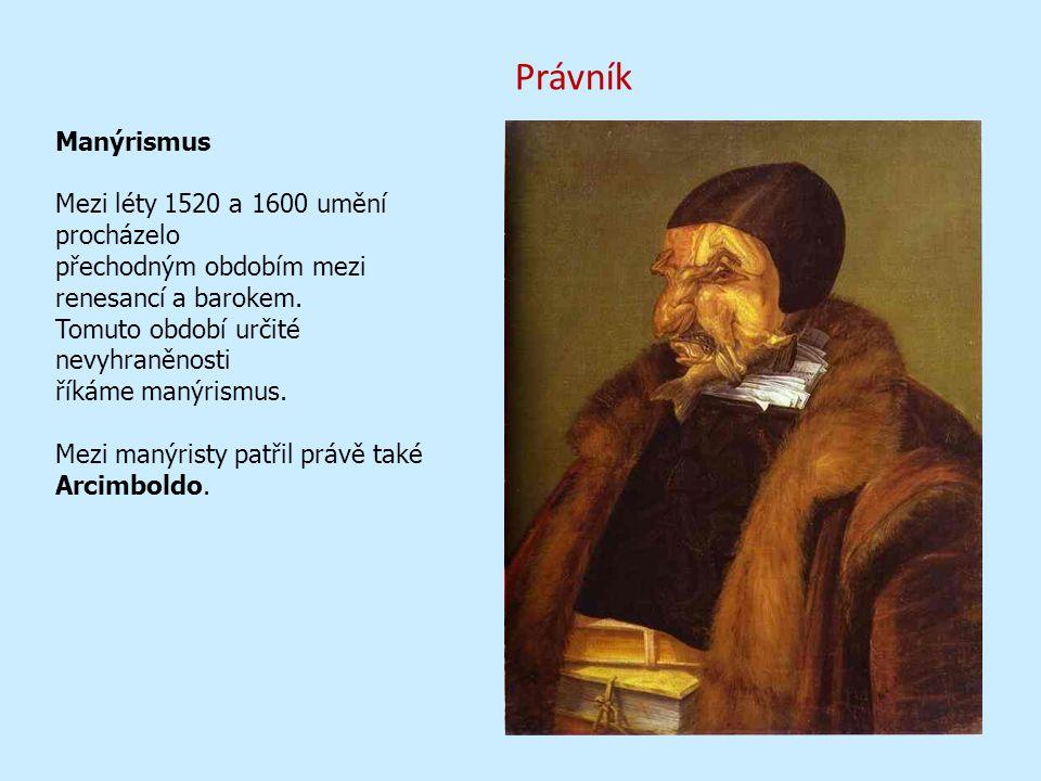 Právník Manýrismus Mezi léty 1520 a 1600 umění procházelo