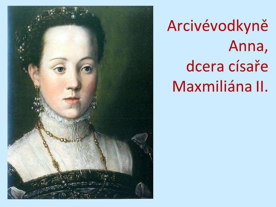 Arcivévodkyně Anna, dcera císaře Maxmiliána II.