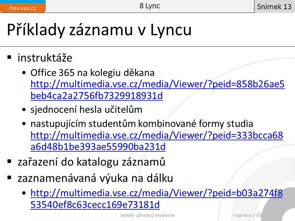 Příklady záznamu v Lyncu