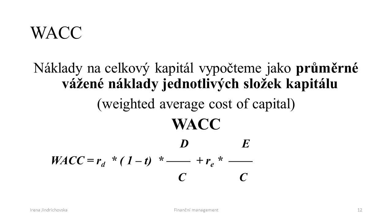 (weighted average cost of capital)