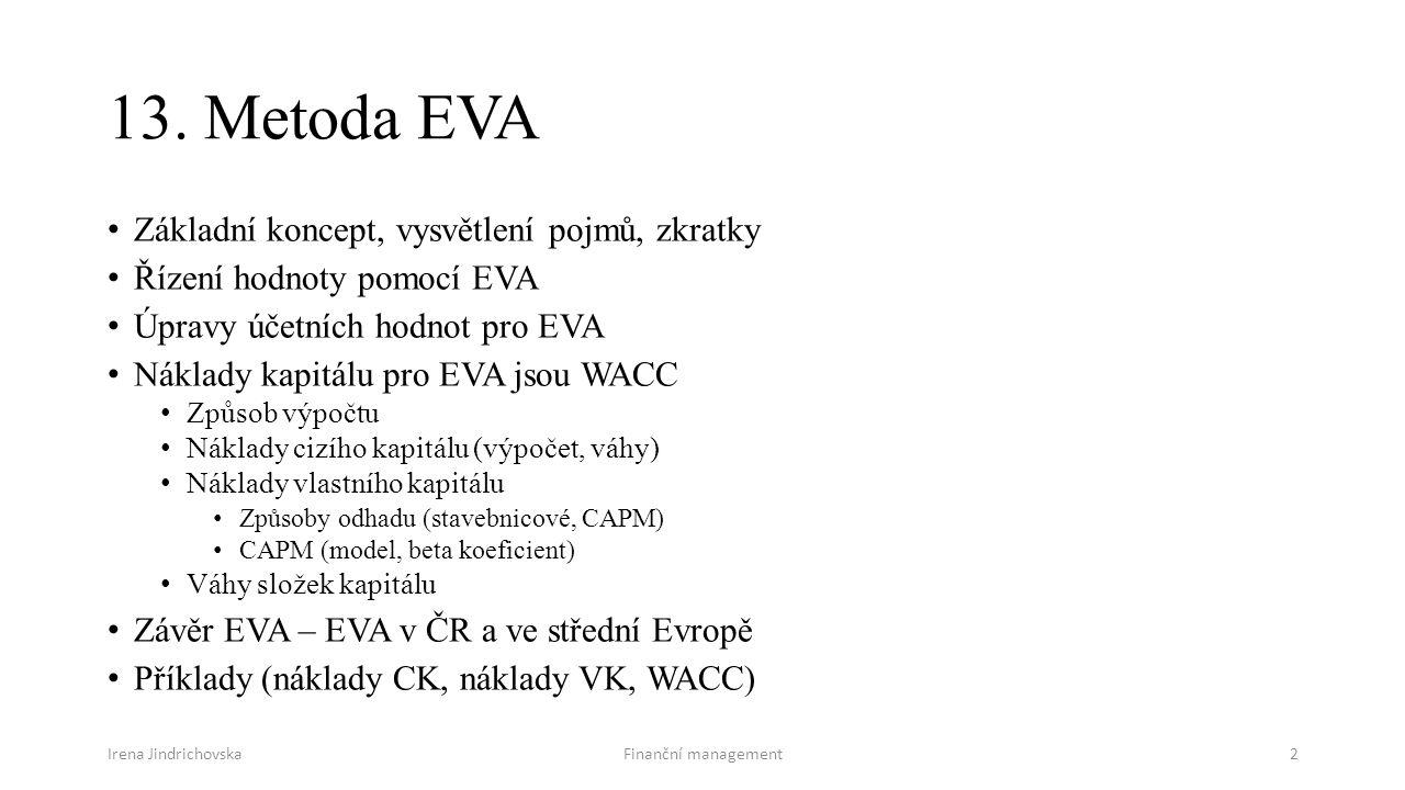 13. Metoda EVA Základní koncept, vysvětlení pojmů, zkratky