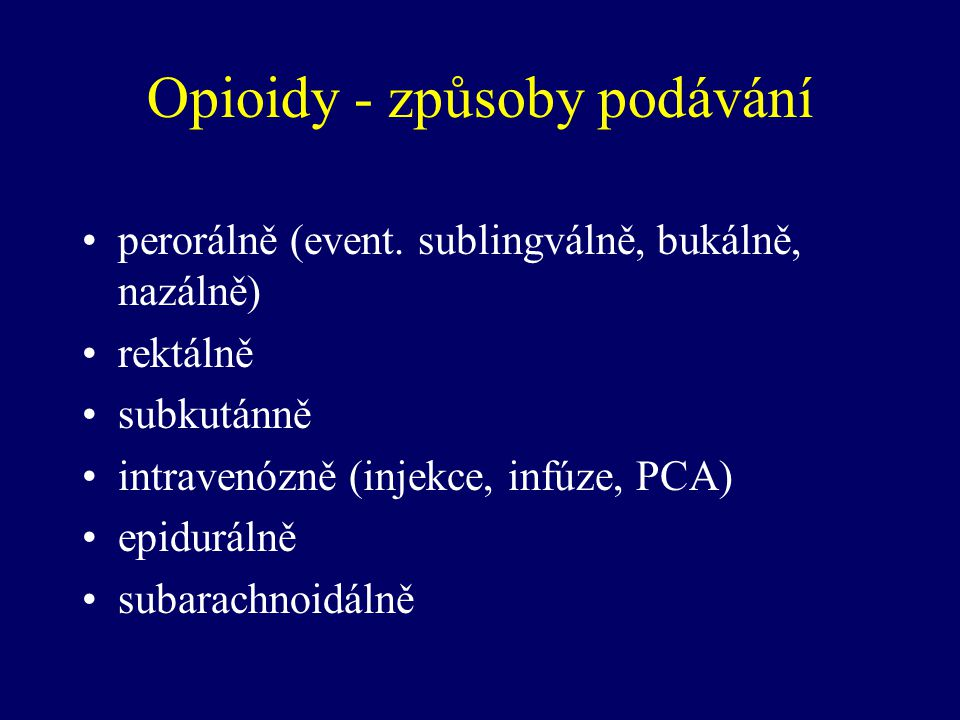 Opioidy - způsoby podávání