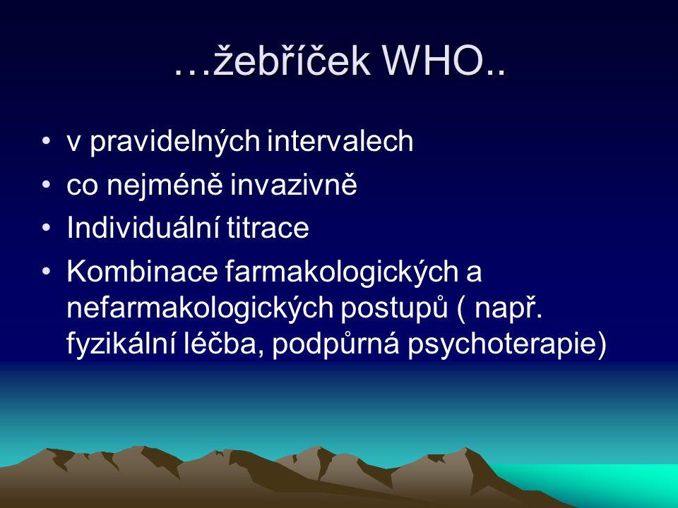 …žebříček WHO.. v pravidelných intervalech co nejméně invazivně