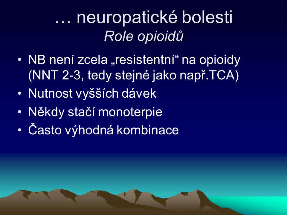 … neuropatické bolesti Role opioidů