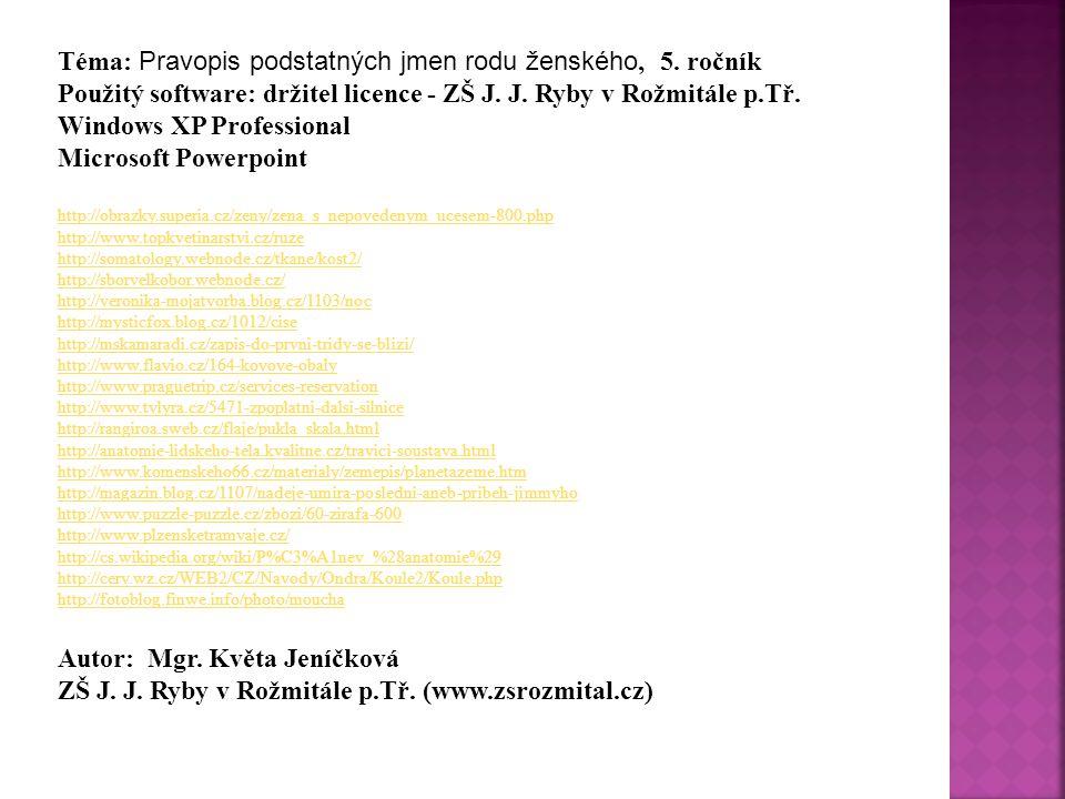 Téma: Pravopis podstatných jmen rodu ženského, 5. ročník