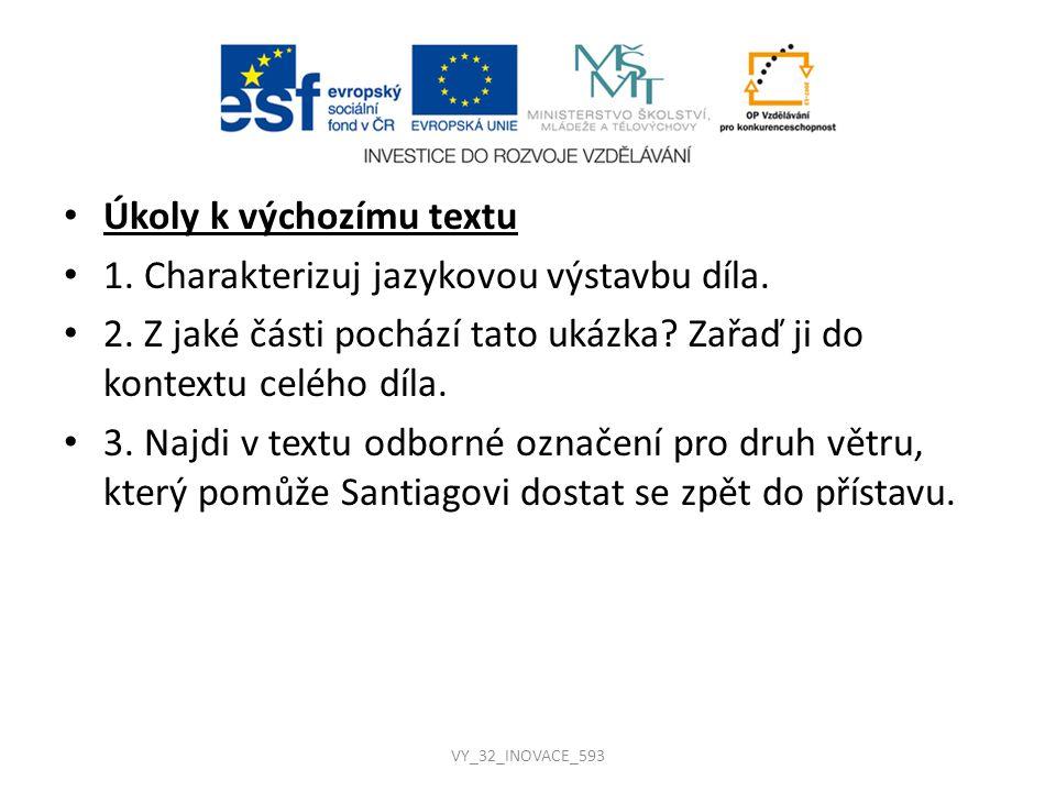 Úkoly k výchozímu textu 1. Charakterizuj jazykovou výstavbu díla.