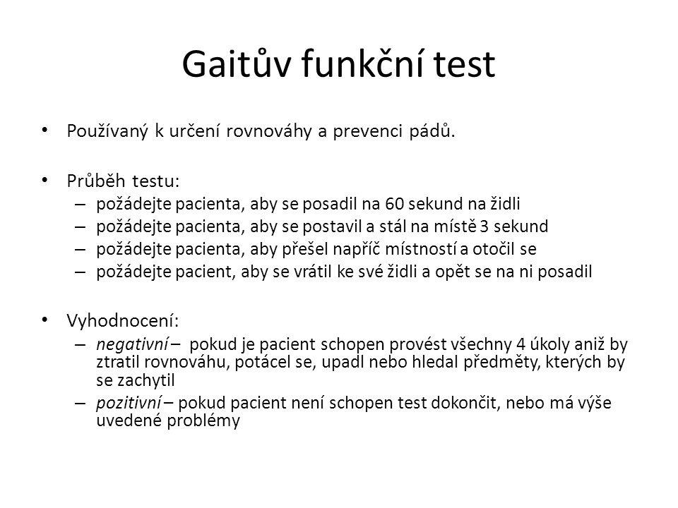 Gaitův funkční test Používaný k určení rovnováhy a prevenci pádů.