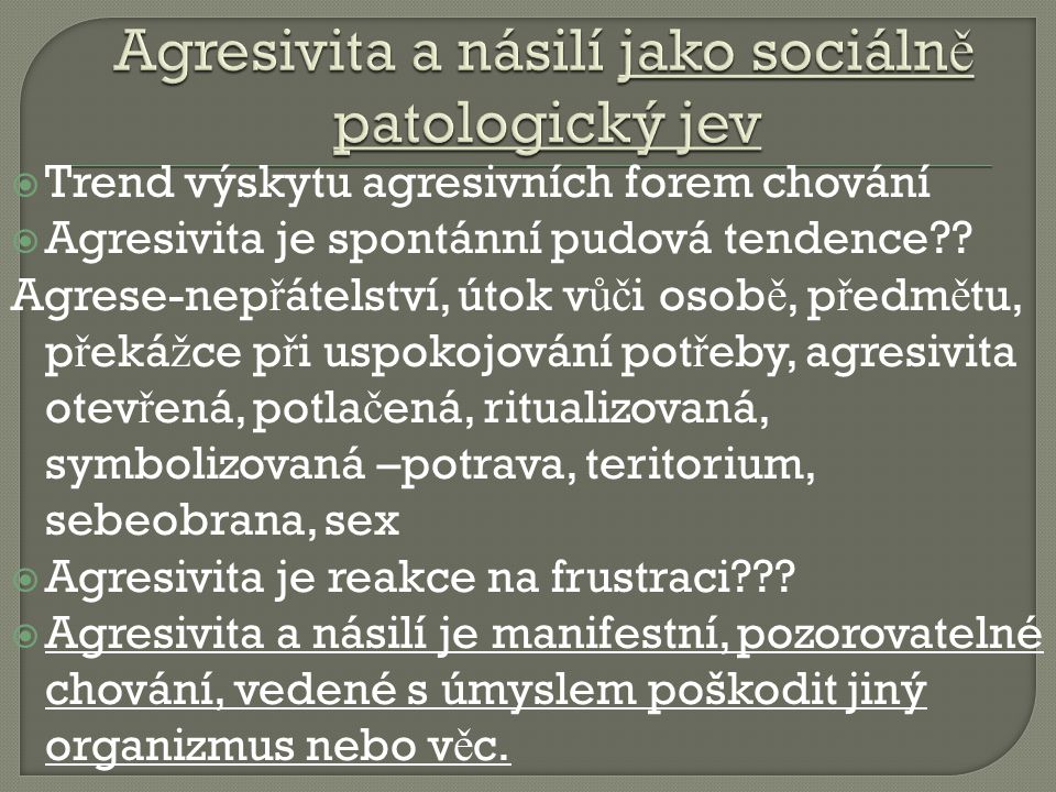Agresivita a násilí jako sociálně patologický jev