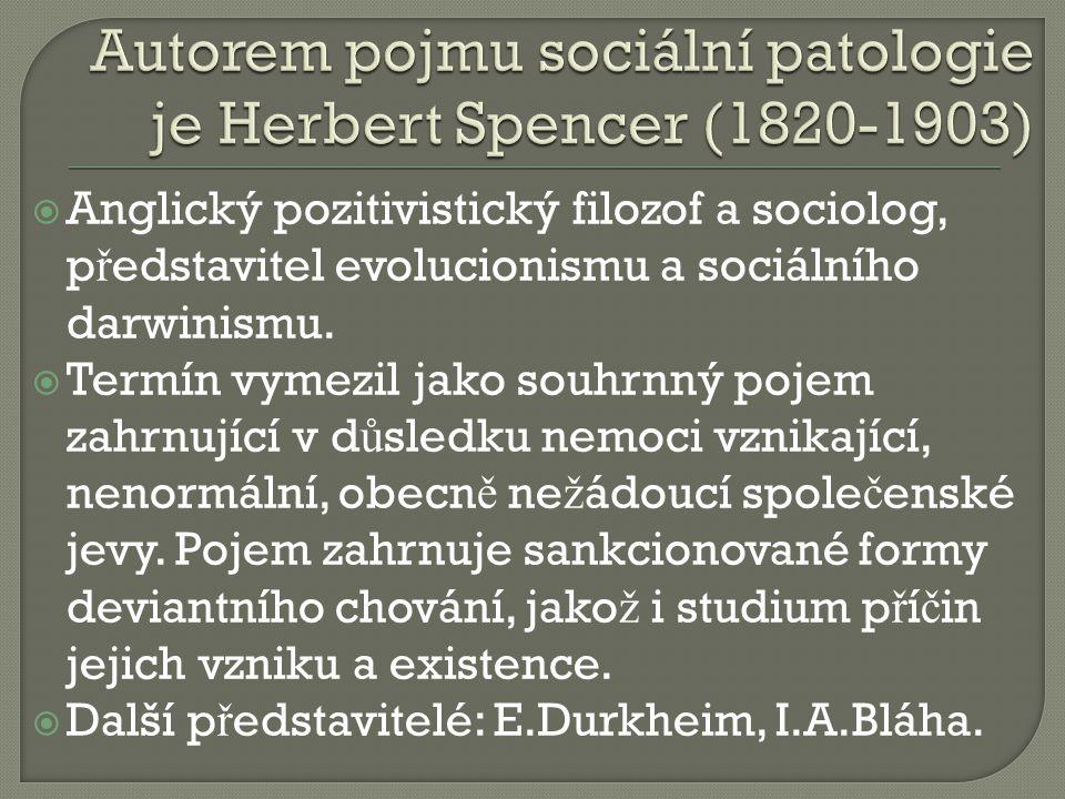 Autorem pojmu sociální patologie je Herbert Spencer (1820-1903)