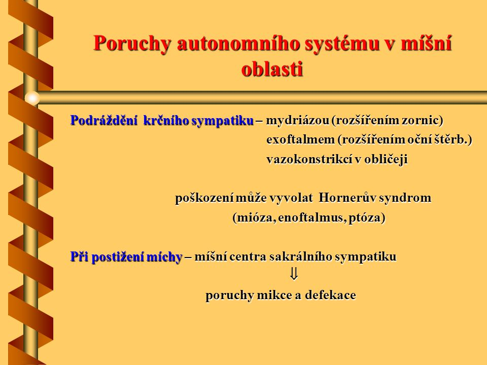 Poruchy autonomního systému v míšní oblasti
