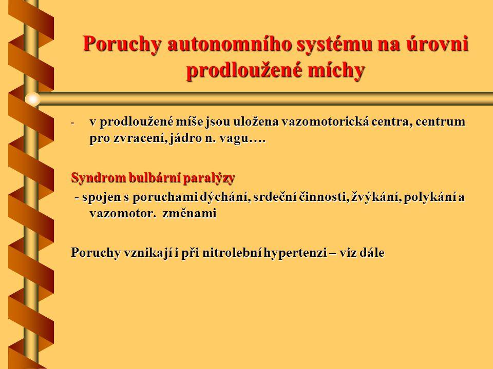 Poruchy autonomního systému na úrovni prodloužené míchy