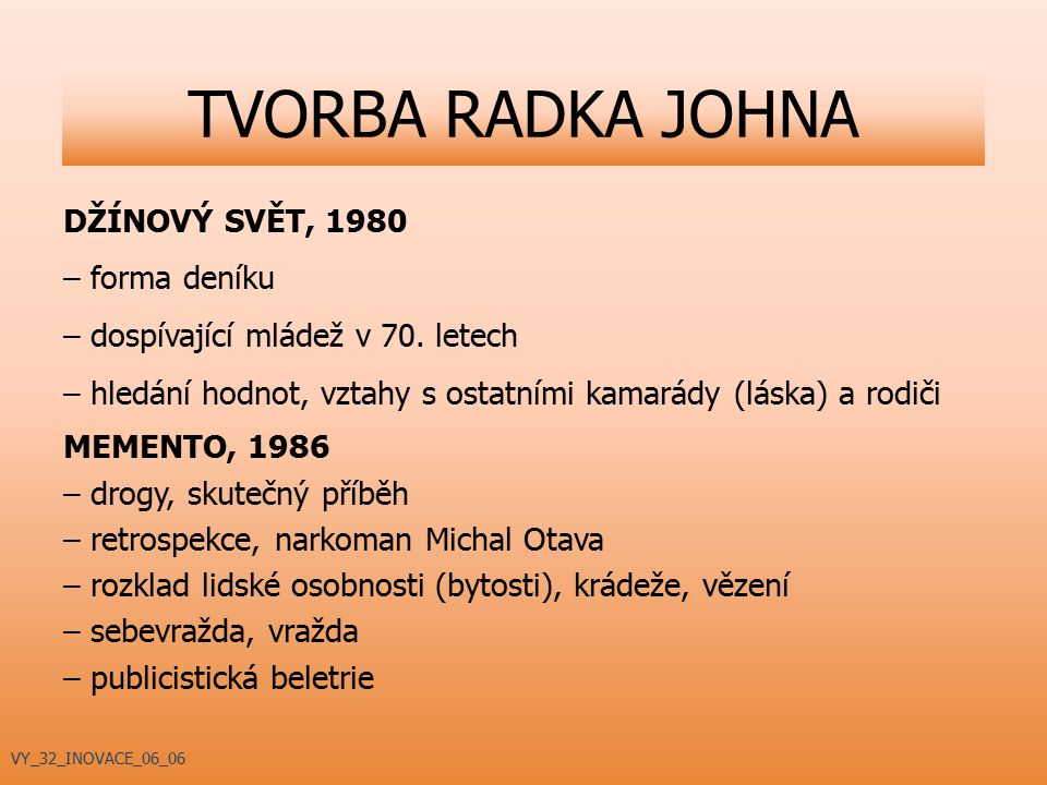 TVORBA RADKA JOHNA