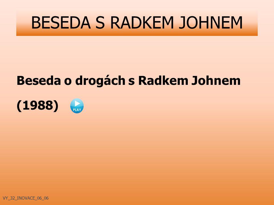 BESEDA S RADKEM JOHNEM Beseda o drogách s Radkem Johnem (1988)