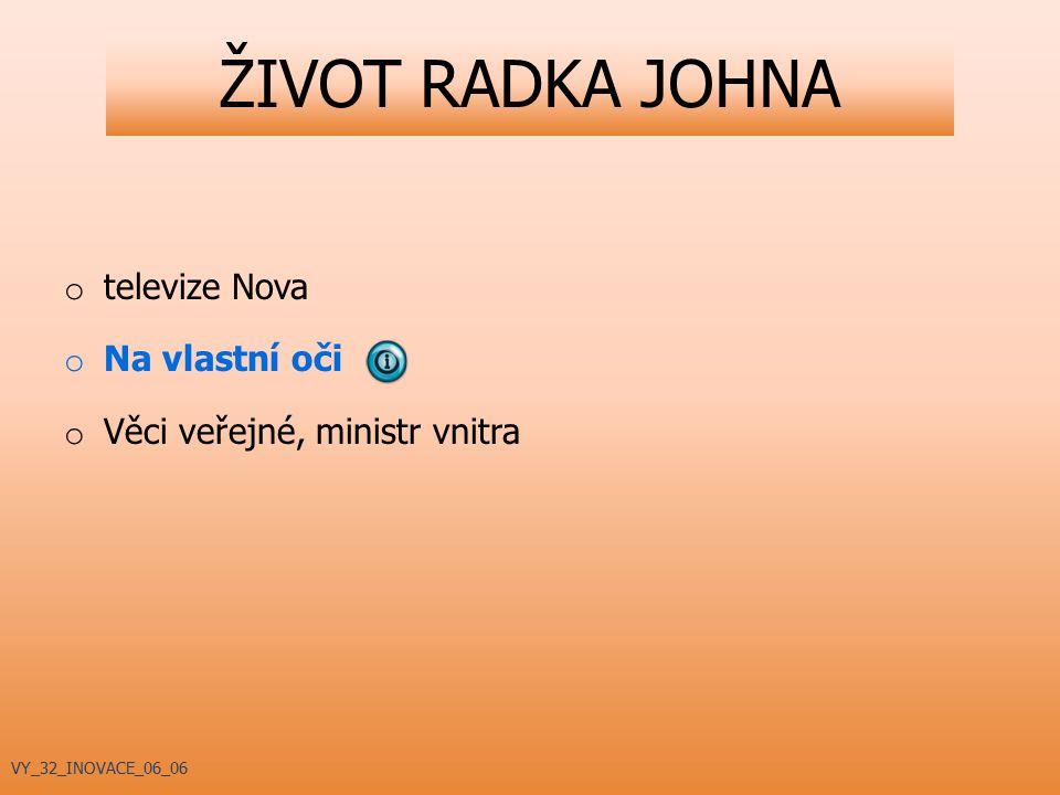 ŽIVOT RADKA JOHNA televize Nova Na vlastní oči