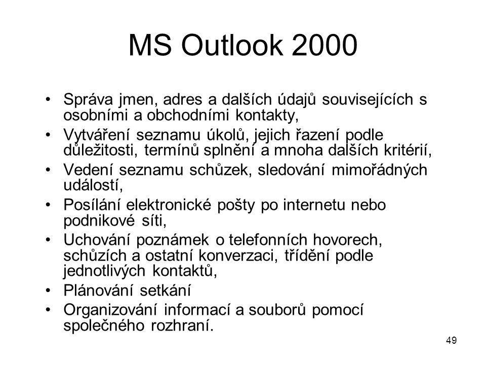 MS Outlook 2000 Správa jmen, adres a dalších údajů souvisejících s osobními a obchodními kontakty,
