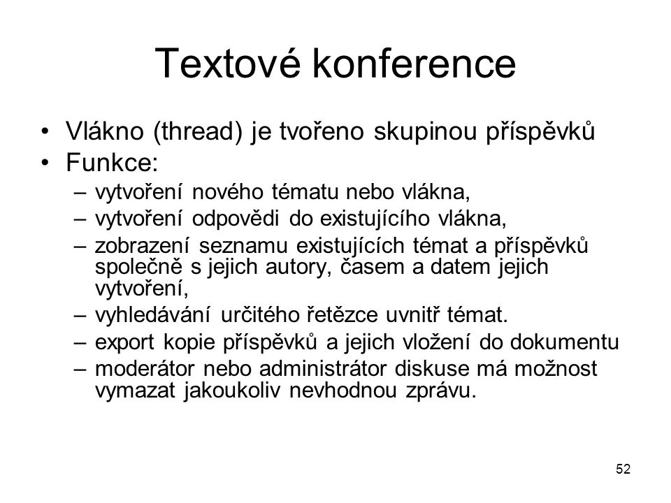 Textové konference Vlákno (thread) je tvořeno skupinou příspěvků
