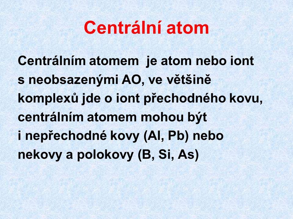 Centrální atom Centrálním atomem je atom nebo iont
