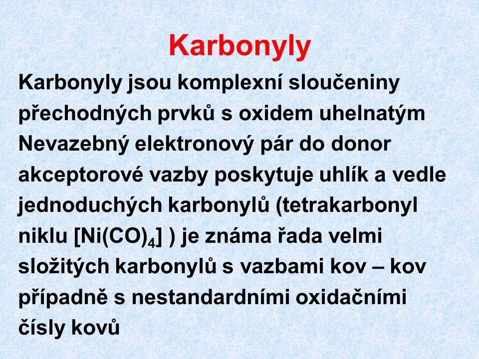 Karbonyly Karbonyly jsou komplexní sloučeniny