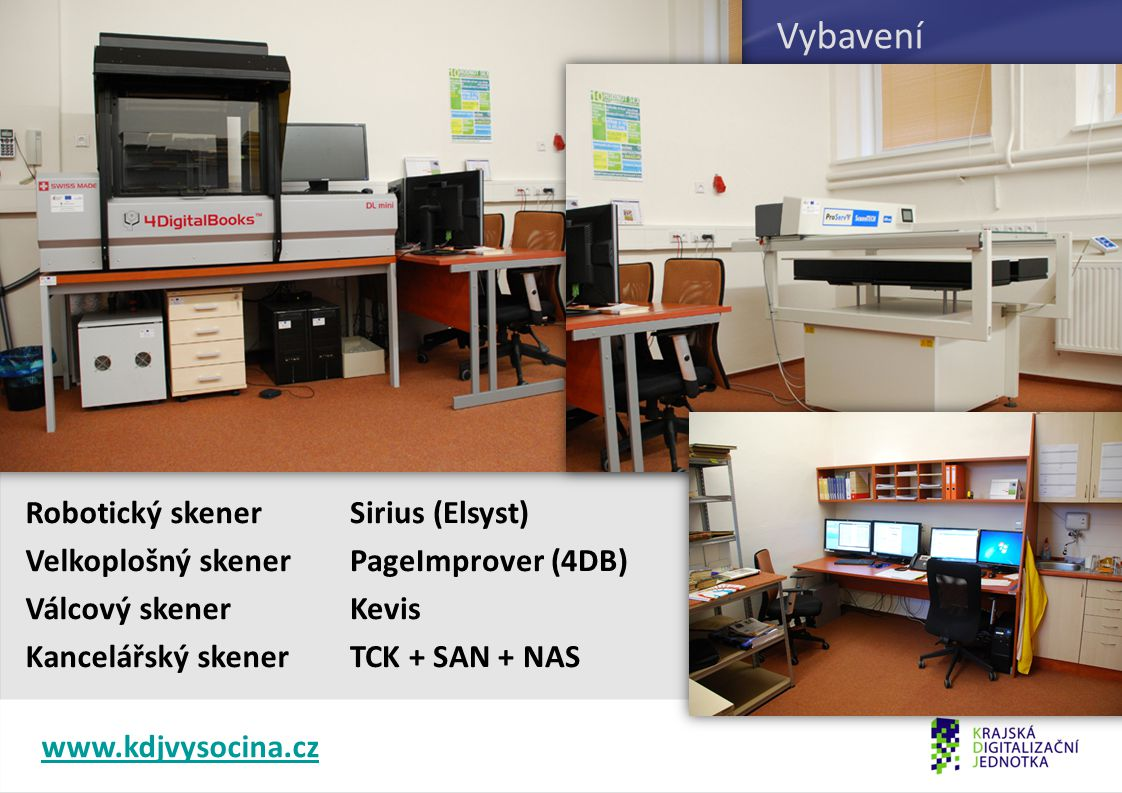Vybavení Robotický skener Velkoplošný skener Válcový skener