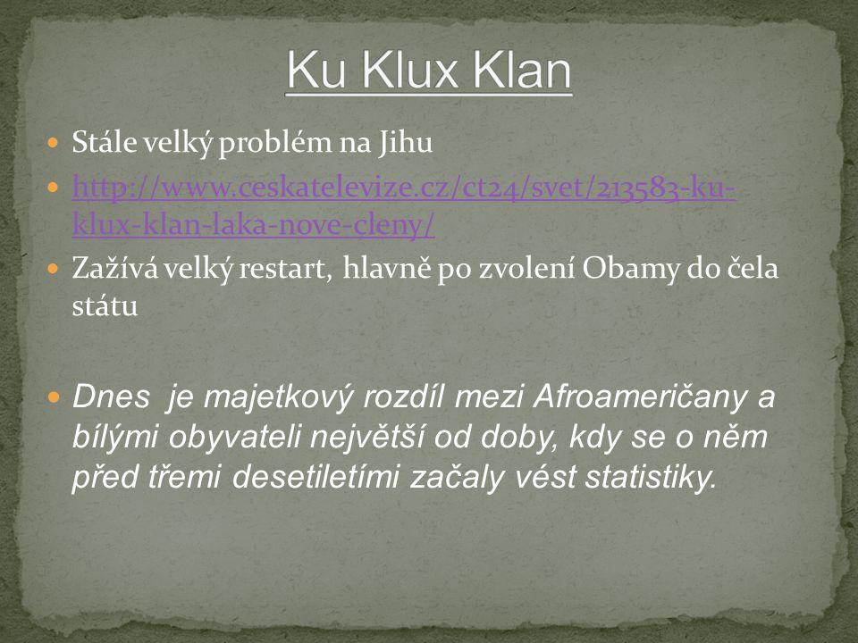 Ku Klux Klan Stále velký problém na Jihu. http://www.ceskatelevize.cz/ct24/svet/213583-ku- klux-klan-laka-nove-cleny/