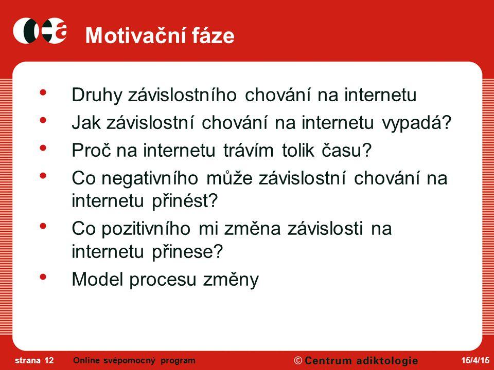 Motivační fáze Druhy závislostního chování na internetu