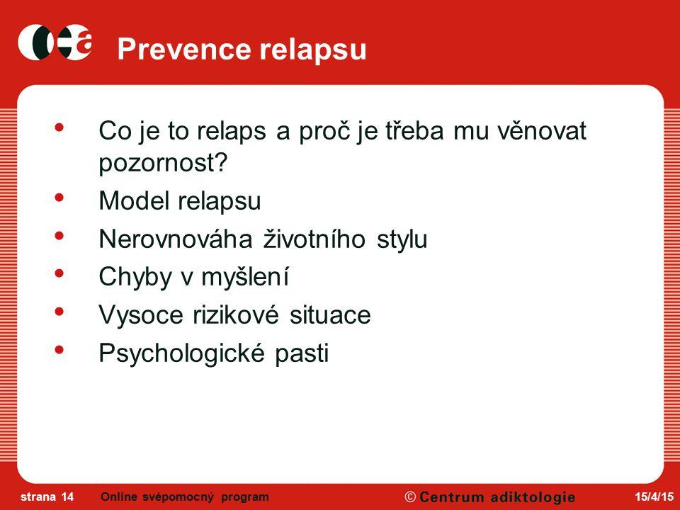 Prevence relapsu Co je to relaps a proč je třeba mu věnovat pozornost