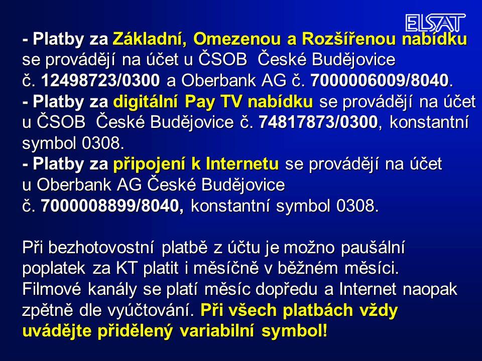 - Platby za Základní, Omezenou a Rozšířenou nabídku se provádějí na účet u ČSOB České Budějovice