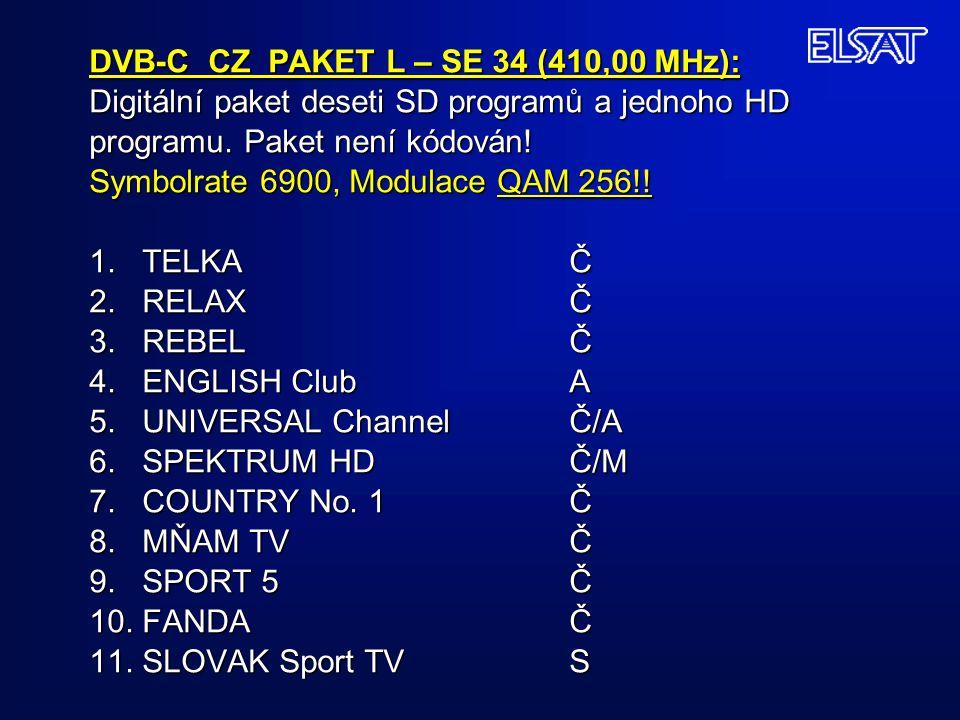DVB-C CZ PAKET L – SE 34 (410,00 MHz): Digitální paket deseti SD programů a jednoho HD programu.
