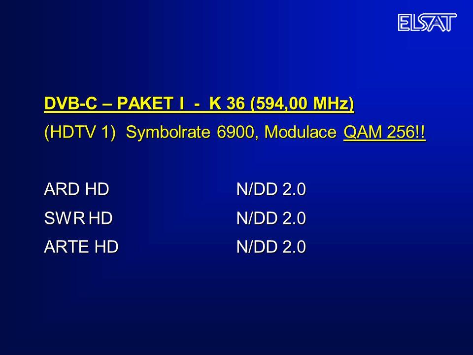 DVB-C – PAKET I - K 36 (594,00 MHz) (HDTV 1) Symbolrate 6900, Modulace QAM 256!.