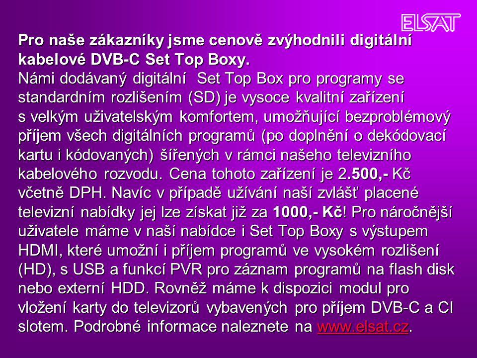Pro naše zákazníky jsme cenově zvýhodnili digitální kabelové DVB-C Set Top Boxy.